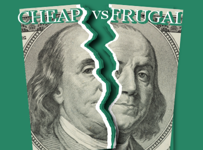 The Difference Between Cheap and Frugal